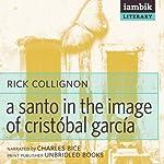 A Santo in the Image of Cristóbal García | Rick Collignon