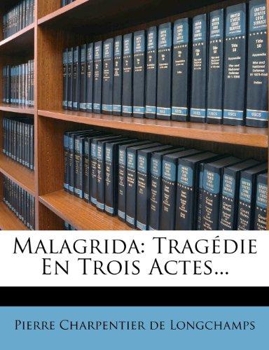 Malagrida: Tragedie En Trois Actes...