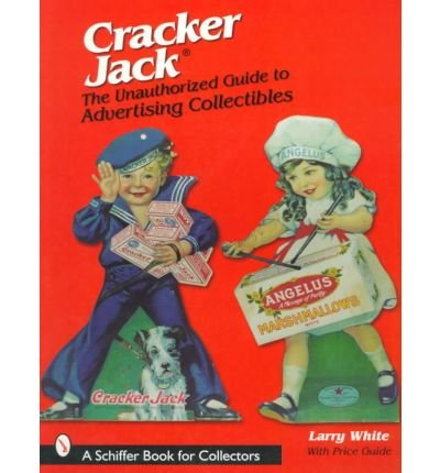 cracker-jack-unauthorized-guide-to-advertising-collectibles-by-author-larry-white-published-on-march