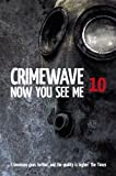 img - for Crimewave 10: Now You See Me (Crimewave Short Story Collections) book / textbook / text book