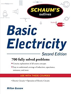 Schaum's Outline of Basic Electricity, Second Edition (Schaum's Outline Series) from McGraw-Hill