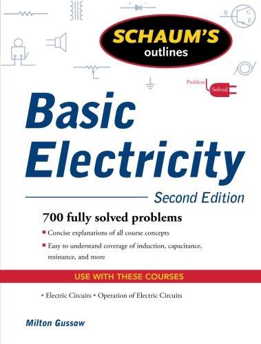 Schaum's Outline of Basic Electricity, Second Edition (Schaum's Outline Series)