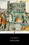 The Rise of Rome (Penguin Classics) (0140449752) by Plutarch