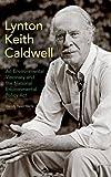 img - for Lynton Keith Caldwell: An Environmental Visionary and the National Environmental Policy Act book / textbook / text book