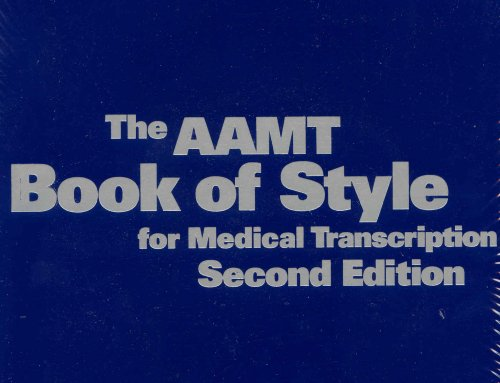 The AAMT Book of Style for Medical Transcription, Second Edition
