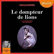 Le Dompteur de lions (Erica Falck et Patrik Hedström 9) | Livre audio Auteur(s) : Camilla Läckberg Narrateur(s) : Jean-Christophe Lebert