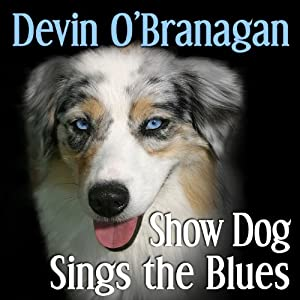 Show Dog Sings the Blues (The Show Dog Diaries) (Volume 2) Audiobook