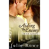 Aiding the Enemy | Julie Rowe