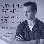 On the Road: A Reader's Guide to the Jack Kerouac Novel | Robert Crayola