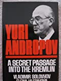 img - for Yuri Andropov: A Secret Passage into the Kremlin book / textbook / text book