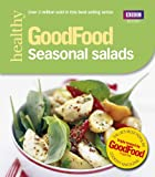 Angela Nilsen Good Food: Seasonal Salads: Triple-tested Recipes: Tried-and-tested Recipes (BBC Good Food)
