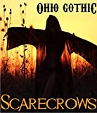 Ohio Gothic: Scarecrows