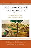 Postcolonial Ecologies: Literatures of the Environment