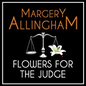 Flowers for the Judge: An Albert Campion Mystery | [Margery Allingham]