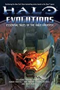 Halo: Evolutions: Essential Tales of the Halo Universe by Tobias S. Buckell, Brian Evenson, Jonathan Goff, Kevin Grace, Tessa Kum, Robt McLees, Frank O'Connor, Eric Raab, Karen Traviss, Jeff VanderMeer, Fred Van Lente, Eric Nylund cover image