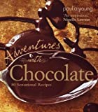 Paul A. Young Adventures with Chocolate: 80 Sensational Recipes