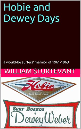 hobie-and-dewey-days-a-would-be-surfers-memior-of-1961-1963-days-english-edition