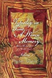 img - for Tapestry in Time... A Woven Memory: Weaving The Lost Years of Ayeshua (Jesus) Vol. 1 book / textbook / text book