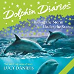 Dolphin Diaries: 'Riding the Storm' and 'Under the Stars' | Lucy Daniels