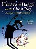 Sally Magnusson Horace the Haggis and the Ghost Dog
