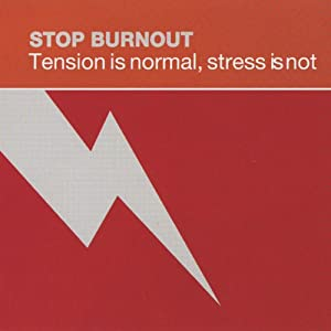 Stop Burnout: Tension Is Normal, Stress Is Not Rede