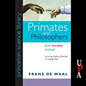 Primates and Philosophers: How Morality Evolved | [Frans de Waal]