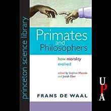 Primates and Philosophers: How Morality Evolved | Livre audio Auteur(s) : Frans de Waal Narrateur(s) : Alan Sklar