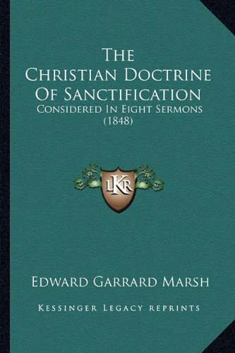 the-christian-doctrine-of-sanctification-considered-in-eight-sermons-1848