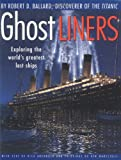 Ghost Liners: Exploring the World's Greatest Lost Ships