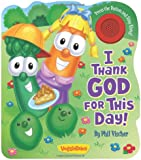 I Thank God for This Day! (A VeggieTales Book) (VeggieTales (Candy Cane Press))