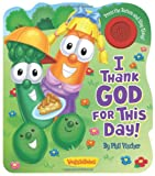 I Thank God for This Day! (A VeggieTales Book) (VeggieTales (Candy Cane Press)) (0824918975) by Phil Vischer