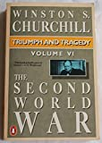 Triumph and Tragedy the Second World War (v. 6) (0140086161) by Churchill, Winston S