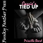 Carrie's Tied up (and Tickled by Another Woman): A BDSM Submission/Domination Tickling Erotica Short | Priscilla Beard