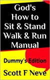Gods How to Sit & Stand Walk & Run Manual Dummys Edition (Gods Manual Dummys Edition)