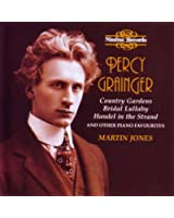 Percy Grainger: Country Gardens and Other Piano Favourites