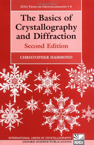 The Basics Of Crystallography And Diffraction (International Union Of Crystallography Texts On Crystallogra)