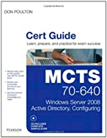 MCTS 70-640 Cert Guide: Windows Server 2008 Active Directory, Configuring ebook download