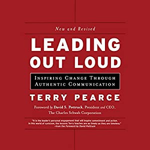 Leading Out Loud: Inspiring Change Through Authentic Communications, New and Revised Audiobook