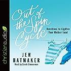 Out of the Spin Cycle: Devotions to Lighten Your Mother Load Hörbuch von Jen Hatmaker Gesprochen von: Sarah Zimmerman