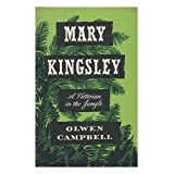 Mary Kingsley, a Victorian in the Jungle