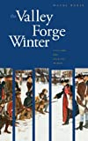 The Valley Forge Winter: Civilians and Soldiers in War