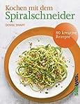 Kochen mit dem Spiralschneider: 80 kr...
