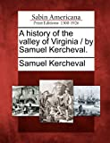 A history of the valley of Virginia / by Samuel Kercheval.