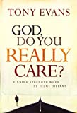 img - for God Do You Really Care by Evans, Tony (2006) Paperback book / textbook / text book