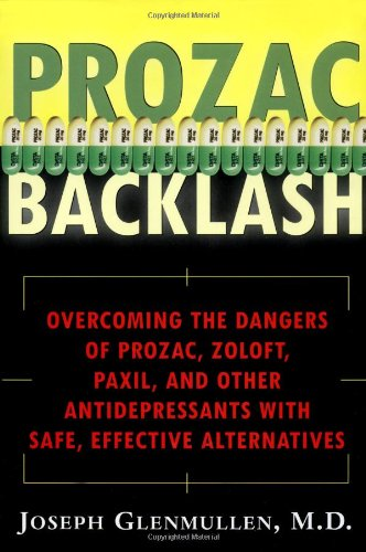 prozac-backlash-overcoming-the-dangers-of-prozac-zoloft-paxil-and-other-antidepressants-with-safe-ef