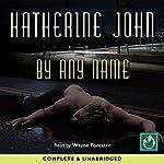 By Any Name | Katherine John