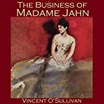 The Business of Madame Jahn | Vincent O'Sullivan
