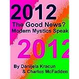 2012 The Good News? Modern Mystics Speak ~ Danijela Kracun