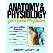 VangoNotes for Anatomy and Physiology for Health Professionals, 1/e | [Bruce J. Colbert, Jeff Ankney, Karen Lee]
