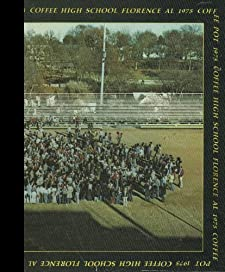 (Reprint) 1975 Yearbook: Coffee High School, Florence, Alabama 1975 Yearbook Staff of Coffee High School